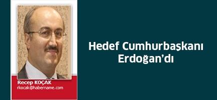 Hedef Cumhurbaşkanı Erdoğan'dı